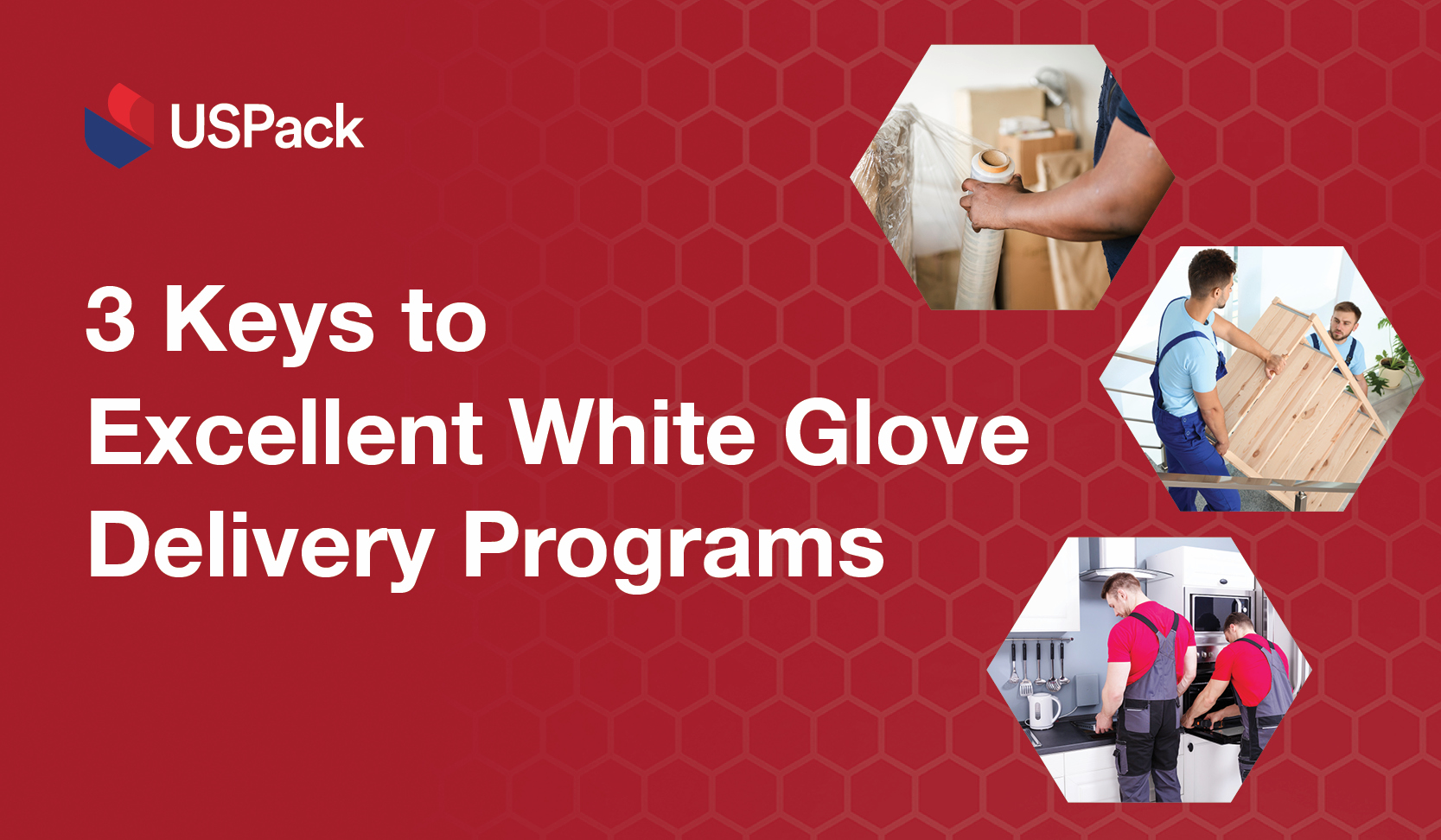 3 Keys to Excellent White Glove Delivery Programs